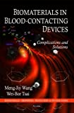 img - for Biomaterials in Blood-Contacting Devices: Complications and Solutions (Biomaterials-Properties, Production and Devices) book / textbook / text book