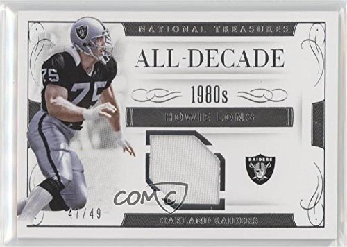 Howie Long   49  Football Card  2016 Panini National Treasures   All Decade Memorabilia  35