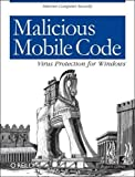 Malicious Mobile Code: Virus Protection for Windows (Classique Us)