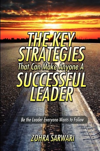 The Key Strategies That Can Make Anyone a Successful Leader ebook