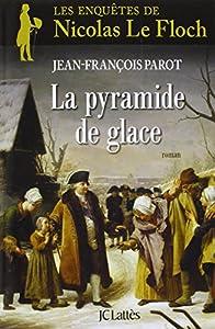 """Afficher """"enquêtes de Nicolas Le Floch, commissaire au Châtelet (Les ) Pyramide de glace (La)"""""""