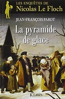 Les enquêtes de Nicolas Le Floch 12 : La pyramide de glace, Parot, Jean-François
