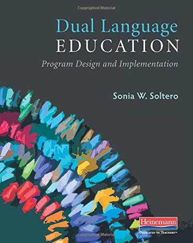 Dual Language Education: Program Design and Implementation by Heinemann