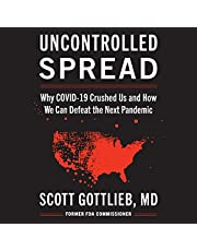 Uncontrolled Spread: Why COVID-19 Crushed Us and How We Can Defeat the Next Pandemic