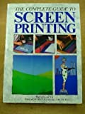 The Complete Guide to Screenprinting, Brad Faine, 0891343075
