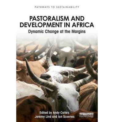 [(Pastoralism and Development in Africa: Dynamic Change at the Margins )] [Author: Andy Catley] [Aug-2012] pdf epub