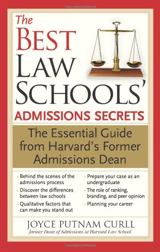 The Best Law Schools' Admissions Secrets: The Essential Guide from Harvard's Former Admissions Dean (Best Law Schools In Canada)