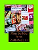 img - for Alien Buddha Press: Anthology V1 (Volume 1) book / textbook / text book
