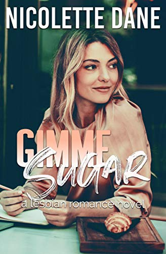 Gimme Sugar Some - Gimme Sugar: A Lesbian Romance Novel
