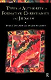 Types of Authority in Formative Christianity and Judaism, Bruce Chilton, Jacob Neusner, 0415173264