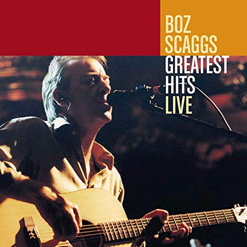 Greatest Hits Live (Best Of Boz Scaggs)