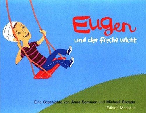 Eugen und der freche Wicht Gebundenes Buch – 1. Oktober 2003 Michael Grotzer Anna Sommer Edition Moderne 3907055705