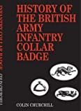 History of the British Infantry Collar B, Colin G. Churchill, 184342357X