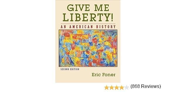 Amazon give me liberty an american history second edition amazon give me liberty an american history second edition vol one volume 9780393929447 eric foner books fandeluxe Images