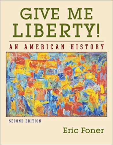 Amazon give me liberty an american history second edition amazon give me liberty an american history second edition vol one volume 9780393929447 eric foner books fandeluxe Gallery