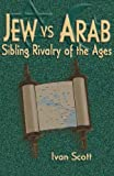 Jew vs. Arab, Ivan Scott, 1882897609