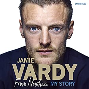 Jamie Vardy: The Boy from Nowhere Audiobook