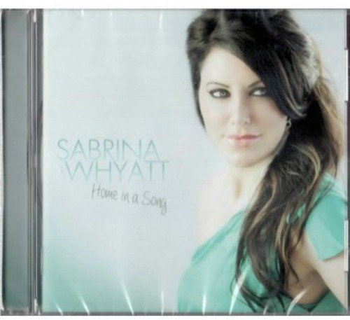 CD : Sabrina Whyatt - Home In A Song (Canada - Import)