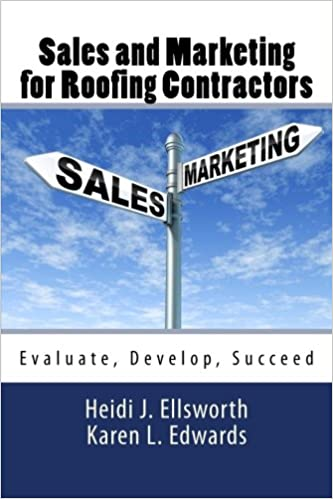 Sales And Marketing For Roofing Contractors: Heidi J Ellsworth, Karen L  Edwards: 9781522893769: Amazon.com: Books