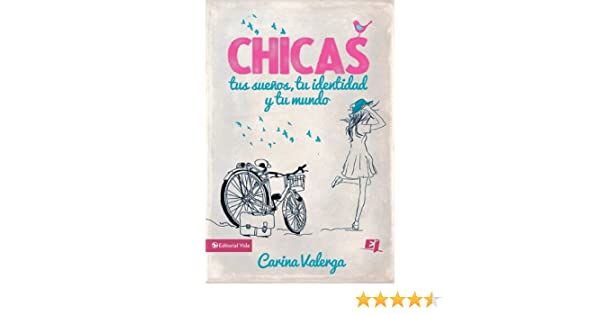 CHICAS, tus sueños, tu identidad y tu mundo (Especialidades Juveniles) (Spanish Edition) - Kindle edition by Carina Valerga. Religion & Spirituality Kindle ...