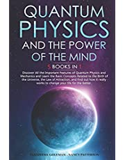 Quantum Physics and The Power of the Mind: 5 BOOKS IN 1: Discover All the Important Features of Quantum Physics and Mechanics, the Law of Attraction, Concepts Related to the Birth of the Universe.