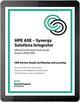 Hpe ase synergy solutions integrator hpe0 s50 official hpe ase synergy solutions integrator hpe0 s50 official certification study guide fandeluxe Image collections