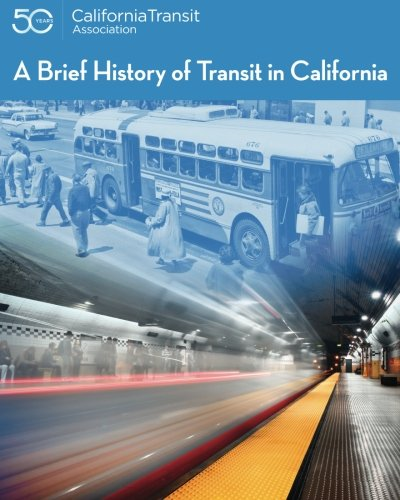 A Brief History of Transit in California
