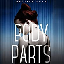 Body Parts Audiobook by Jessica Kapp Narrated by Elizabeth Evans