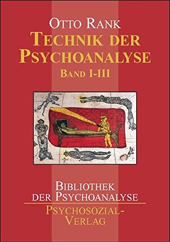 Technik der Psychoanalyse Band 1-3: Bd. 1: Die analytische Situation, Bd. 2: Die analytische Reaktion, Bd. 3: Die Analyse des Analytikers (Bibliothek der Psychoanalyse)