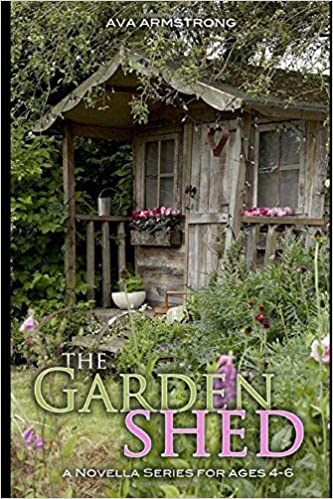 The Garden Shed Books 1 2 And 3 Ava Armstrong 9781549724978