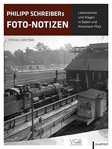Philipp Schreibers Foto-Notizen: Lokomotiven und Wagen in Baden und Rheinland-Pfalz