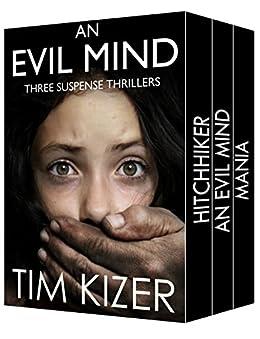 Evil Minds---Three Suspense Thrillers by [Kizer, Tim]