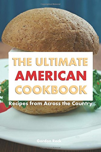 The Ultimate American Cookbook: Recipes from Across the (Gourmet Cookie Club)