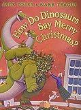 How Do Dinosaurs Say Merry Christmas?
