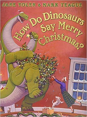 Christmas Dinosaur.Amazon Com How Do Dinosaurs Say Merry Christmas