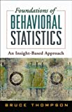img - for Foundations of Behavioral Statistics: An Insight-Based Approach book / textbook / text book