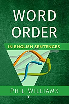 Word Order in English Sentences by [Williams, Phil]