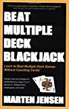 Beat Multiple Deck Blackjack by Marten Jensen (2003-02-04)