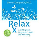 Relax Rx: A Self-Hypnosis Program for Health and Well-Being