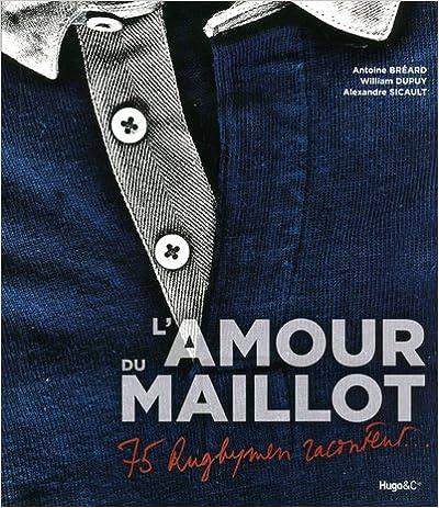 Livres gratuits L'Amour du maillot : 75 Rugbymen racontent... pdf