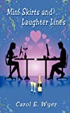 Mini Skirts and Laughter Lines, Carol E. Wyer, 1908481811