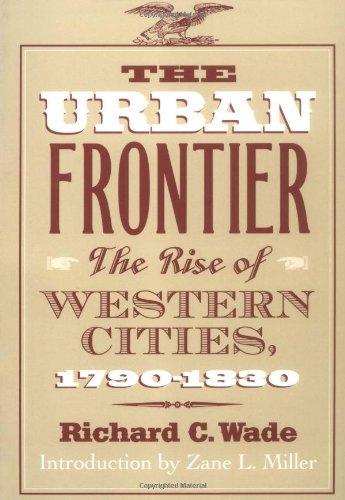 The Urban Frontier: The Rise of Western Cities, 1790-1830