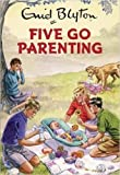 img - for [By Bruno Vincent] Five Go Parenting (Enid Blyton for Grown Ups) (Hardcover) 2016 by Bruno Vincent (Author) [1879] book / textbook / text book