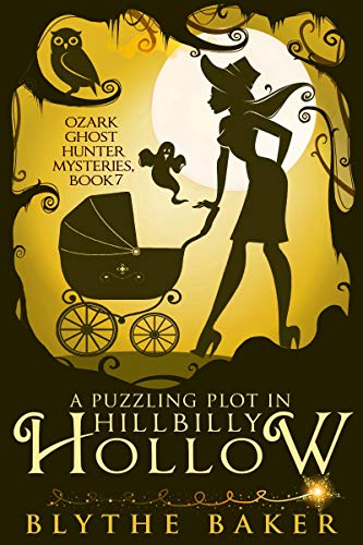 A Puzzling Plot in Hillbilly Hollow (Ozark Ghost Hunter Mysteries Book 7) by [Baker, Blythe]