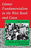 img - for Islamic Fundamentalism in the West Bank and Gaza: Muslim Brotherhood and Islamic Jihad (Indiana Series in Arab and Islamic Studies) book / textbook / text book