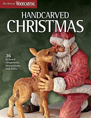 (Handcarved Christmas: 36 Beloved Ornaments, Decorations, and Gifts (Fox Chapel Publishing) (The Best of Woodcarving Illustrated) Santas, Tree Toppers, Reindeer, a Candy Dish & More; Full-Size Patterns)