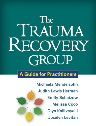 The Trauma Recovery Group: A Guide for Practitioners by [Mendelsohn, Michaela, Herman, Judith Lewis, Schatzow, Emily, Coco, Melissa, Kallivayalil, Diya, Levitan, Jocelyn]