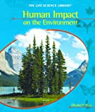 Human Impact on the Environment, Elizabeth Rose, 1404228225