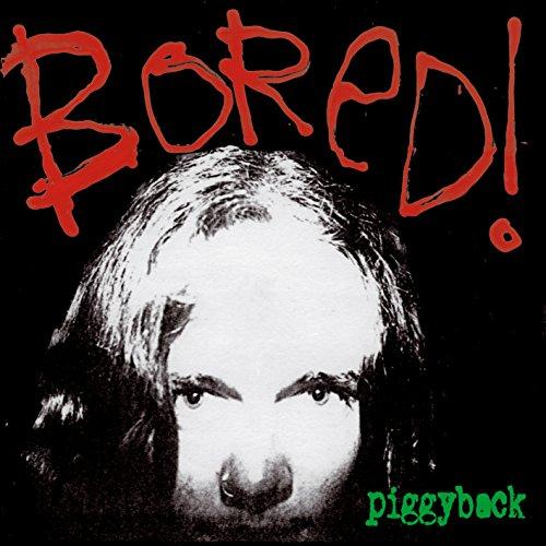 BORED - PIGGYBACK