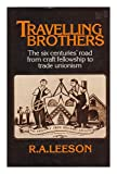 Travelling Brothers, R. A. Leeson, 0043090117